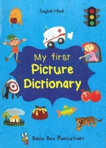 My First Picture Dictionary: English-Hindi with Over 1000 Words, Paperback Book