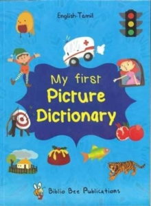 My First Picture Dictionary English-Tamil : Over 1000 Words, Paperback Book