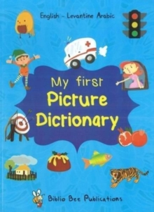 My First Picture Dictionary: English-Levantine Arabic with over 1000 words (2018), Paperback / softback Book