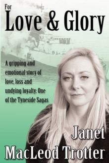 For Love & Glory : A Gripping and Emotional Story of Love, Loss and Undying Loyalty: One of the Tyneside Sagas, Paperback Book