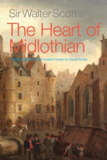 Sir Walter Scott's the Heart of Midlothian : Newly Adapted for the Modern Reader, Paperback Book
