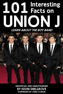 101 Interesting Facts on Union J : Learn About the Boy Band, EPUB eBook