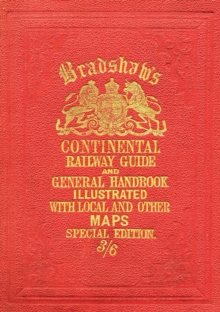 Bradshaw's Continental Railway Guide full edition, Hardback Book
