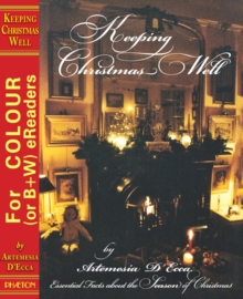 Keeping Christmas Well : Essential Facts About the Season of Christmas, Hardback Book