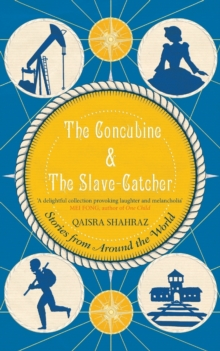 The Concubine and The Slave-Catcher : Stories from Around The World, Paperback Book