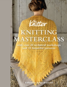 Knitting Masterclass : with over 20 technical workshops and 15 beautiful patterns, Hardback Book