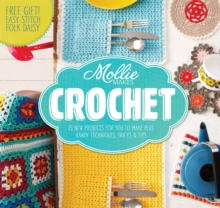 Mollie Makes: Crochet : Techniques, Tricks & Tips with 15 Exclusive Projects, Hardback Book