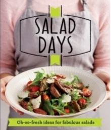 Salad Days : Oh-so-fresh ideas for fabulous salads, Paperback / softback Book