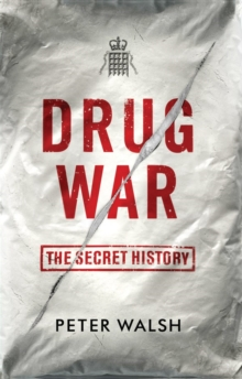 Drug War : The Secret History, Hardback Book
