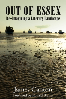 Out of Essex : Re-Imagining a Literary Landscape, Paperback / softback Book