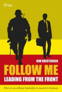 Follow Me : Leading from the Front, Paperback Book