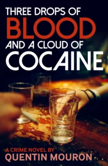 Three Drops of Blood and A Cloud of Cocaine, Paperback / softback Book