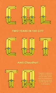 Calcutta : Two Years in the City, Paperback Book