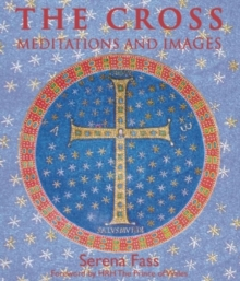 The Cross : Meditations and Images, Paperback / softback Book