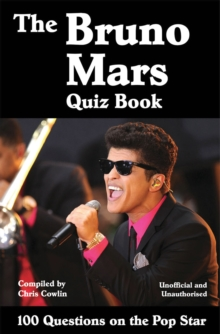 The Bruno Mars Quiz Book : 100 Questions on the Pop Star, EPUB eBook