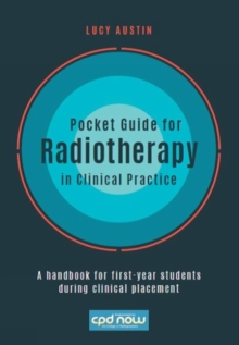 Pocket Guide for Radiotherapy in Clinical Practice : A handbook for first-year students during clinical placement, Spiral bound Book