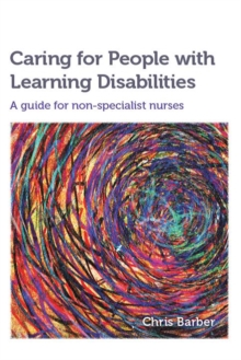 Caring for People with Learning Disabilities : A guide for non-specialist nurses, Paperback / softback Book