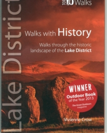 Walks with History : Walks Through the Historic Landscape of the Lake District, Paperback Book