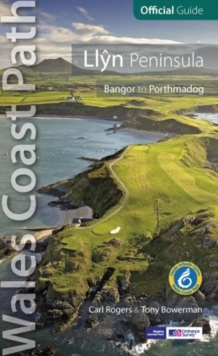 Llyn Peninsula: Wales Coast Path Official Guide : Bangor to Porthmadog, Paperback Book