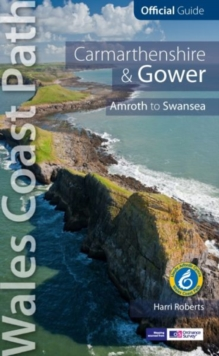 Carmarthen Bay & Gower: Wales Coast Path Official Guide : Tenby to Swansea, Paperback Book