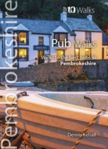 Pub Walks Pembrokeshire : Walks to the best pubs in Pembrokeshire, Paperback Book
