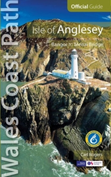 Isle of Anglesey - Wales Coast Path Official Guide : Bangor to Menai Bridge, Paperback Book