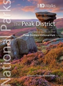 Peak District (Top 10 walks) : The finest walks in the Peak District National Park, Paperback / softback Book