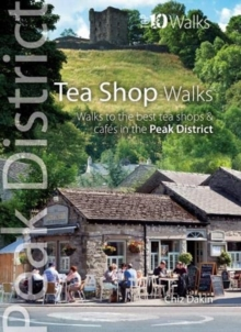 Tea Shop Walks : Walks to the best tea shops and cafes in the Peak District, Paperback / softback Book