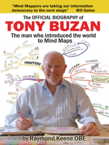 The Official Biography of Tony Buzan : The Man Who Introduced the World to Mind Maps, Paperback Book