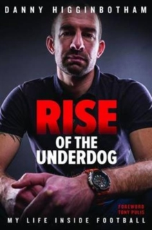 Rise of the Underdog : My Life Inside Football, Hardback Book