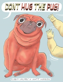 Don't Hug the Pug!, Hardback Book