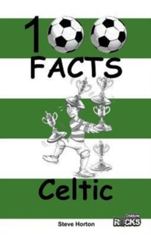 Celtic - 100 Facts, Paperback / softback Book