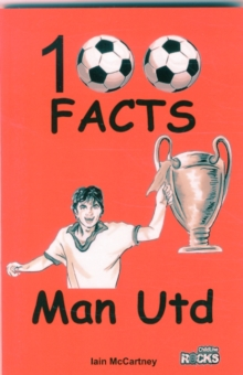 Manchester United - 100 Facts, Paperback Book
