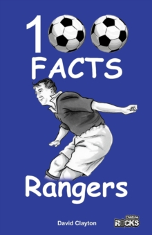 Rangers - 100 Facts, Paperback / softback Book