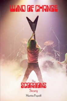 Wind of Change : The Scorpions Story, Paperback / softback Book