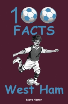 100 Facts - West Ham, Paperback Book