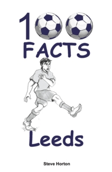 100 Facts - Leeds, Paperback Book