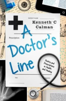A Doctor's Line : Poetry and Prescriptions in Health and Healing, Hardback Book