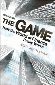 Game : How the World of Finance Really Works, Paperback / softback Book