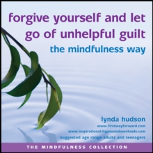 Forgive Yourself and Let Go of Unhelpful Guilt the Mindfulness Way, eAudiobook MP3 eaudioBook