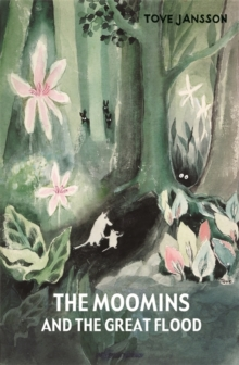 The Moomins and the Great Flood, Hardback Book