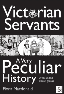 Victorian Servants, A Very Peculiar History, PDF eBook