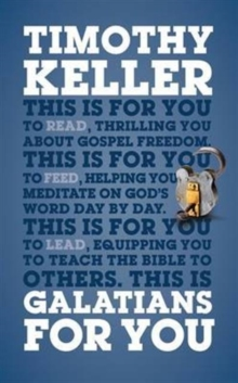 Galatians For You : For reading, for feeding, for leading, Paperback / softback Book