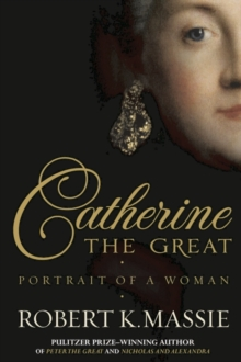 Catherine the Great : Portrait of a Woman, Hardback Book