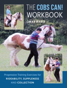 The Cobs Can! Workbook : Progressive Training Exercises for Rideability, Suppleness and Collection, Paperback / softback Book