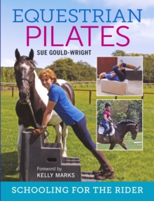 Equestrian Pilates : Schooling for the Rider, Paperback / softback Book