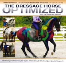 The Dressage Horse Optimized : With the Masterson Method, Spiral bound Book