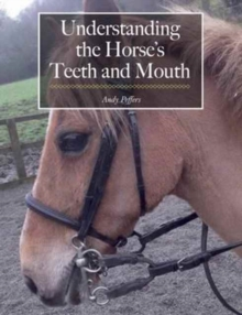 Understanding the Horse's Teeth and Mouth, Paperback / softback Book