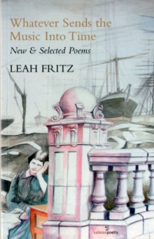 Whatever Sends The Music Into Time : New & Selected Poems, Paperback Book
