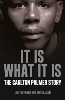 It is What it is : The Carlton Palmer Story, Hardback Book
